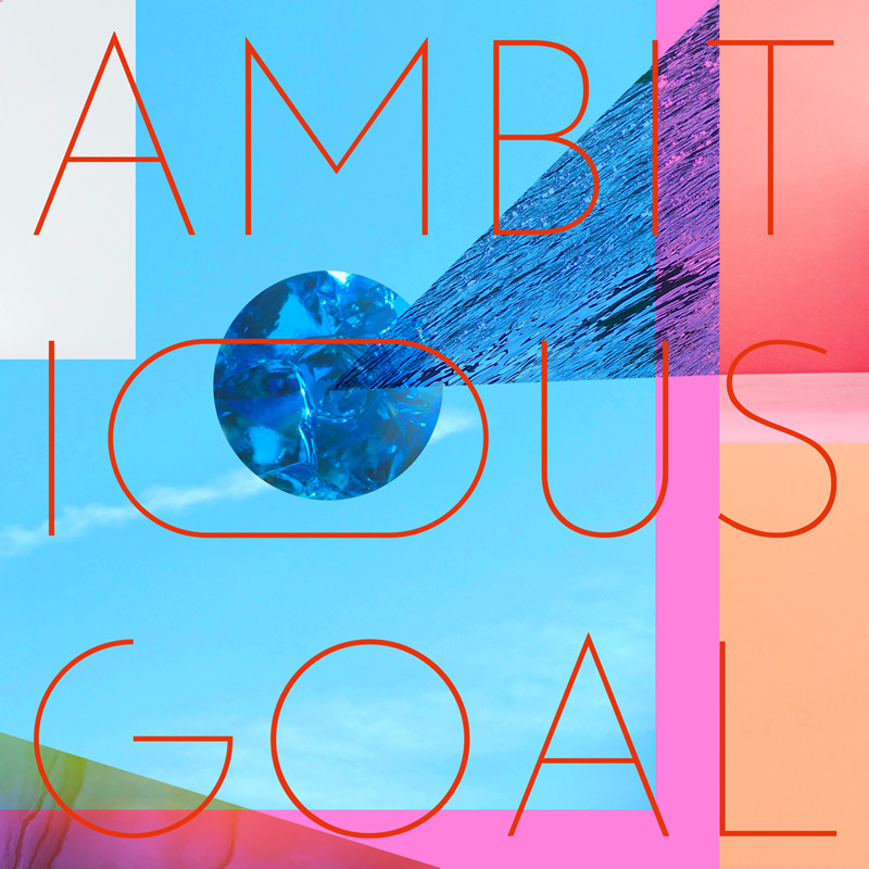 AMBITIOUS GOAL